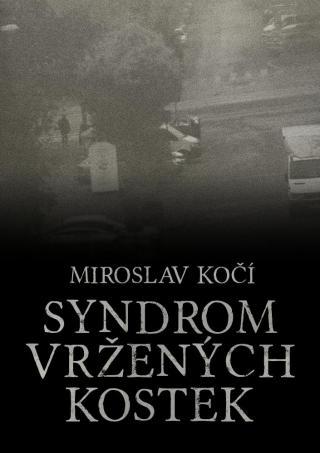 Syndrom vržených kostek - Kočí Miroslav [E-kniha]